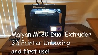 Malyan M180 Dual Extruder Unbox and First look