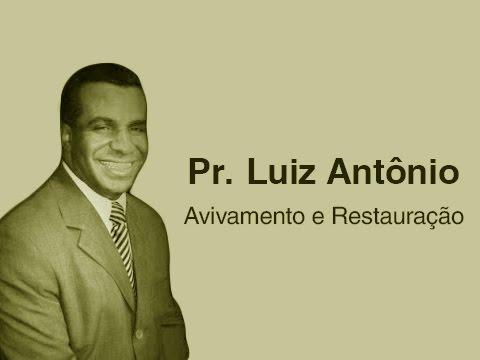 Pr. Luiz Antônio - Avivamento e Restauração