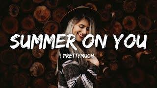 PRETTYMUCH - Summer on You (Lyrics)