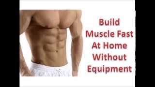 How to Build Muscle Fast at Home Without Equipment