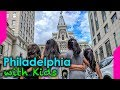 Three Days in Philly with Kids