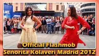 Official Flashmob Señorita Kolaveri Madrid 2012