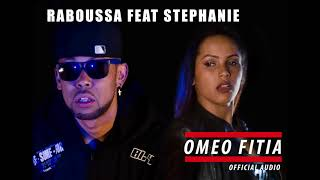 RABOUSSA feat  STEPHANIE   Omeo Fitia   Official Audio