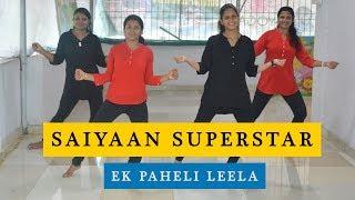 Saiyaan Superstar Basic Dance Choreography | Ek Paheli Leela | SDA width=