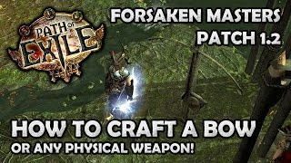 getlinkyoutube.com-Path of Exile: Crafting a Bow with Master Crafting (or Any Physical Weapon!) Forsaken Masters