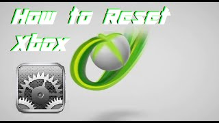 (2016) How to Reset your Xbox back to Factory Default Settings (COMPLETELY)