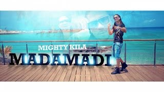 Mighty Ki La - Madamadi