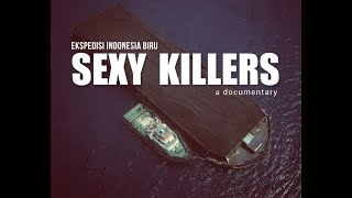 SEXY KILLERS (Full Movie)
