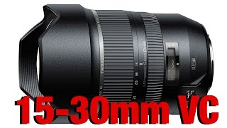 getlinkyoutube.com-Tamron 15-30mm f2.8 VC - better than the Nikon?