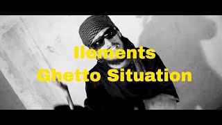 Ilements - Ghetto Situation