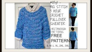 getlinkyoutube.com-free crochet pattern, BIG STITCH, 3 HR, CROCHET PULLOVER SWEATER, #1113yt-Hectanooga Patterns
