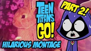 getlinkyoutube.com-Teen Titans Go! - Hilarious Montage Part 2