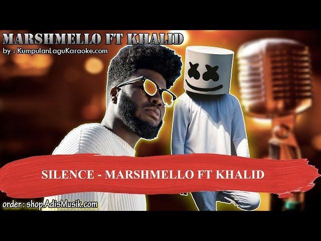 SILENCE - MARSHMELLO FT KHALID Karaoke