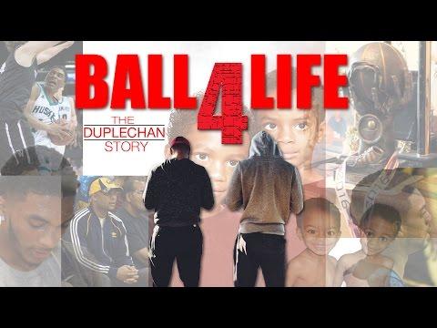 Most Amazing Basketball Documentary - BALL 4 LIFE | The Duplechan Story!!!