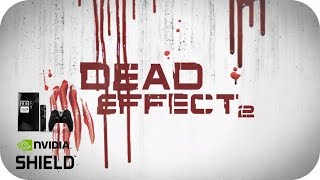 Dead Effect 2 on Nvidia Shield TV 2017