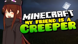 MAKING OUT WITH A GIRL!! My Friend is a Creeper (Minecraft Roleplay) - Ep. 48