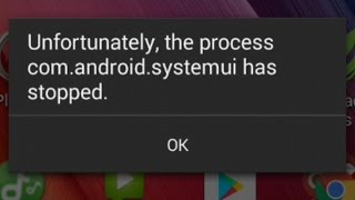 (com.android.systemui has stopped) how to fix