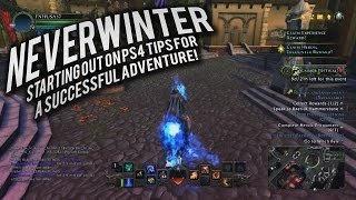 Neverwinter: Starting out on PS4 Tips For A Successful Adventure