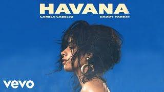 Camila Cabello, Daddy Yankee - Havana (Remix - Audio)