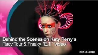"getlinkyoutube.com-Behind the Scenes on Katy Perry's Racy Tour & Freaky ""E.T."" Video!"