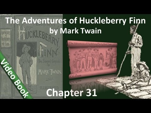 Chapter 31 - The Adventures of Huckleberry Finn by Mark Twain