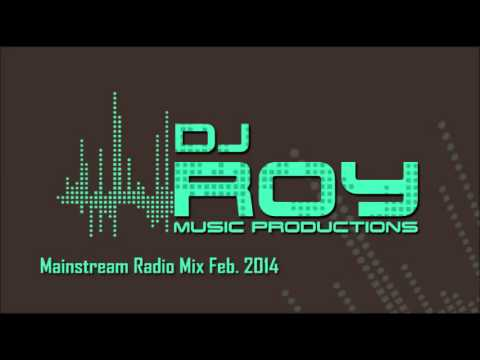 Dj Roy Mainstream Radio Mix Feb. 2014