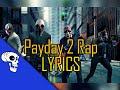 Payday 2 Rap LYRIC VIDEO by JT Machinima - Im a Capitalist
