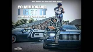 "getlinkyoutube.com-YO MILLIONAIRE ""I GET IT "" FEAT YOUNG DOLPH"