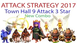 Clash Of Clans Th9 (Town Hall 9) Attack Strategy 3 Star New Combo 2017
