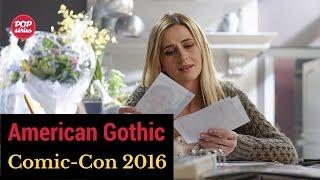 SDCC 2016: entrevista com a série American Gothic