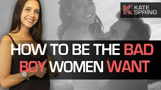 How To Be The Bad Boy Women Want (Without Being A Dick!) width=