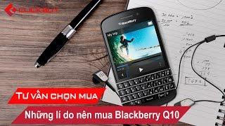 getlinkyoutube.com-Những lý do khiến các bạn nên mua Blackberry Q10 thời điểm này - Clickbuy's Channel