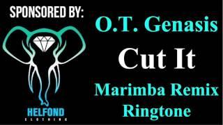 getlinkyoutube.com-O.T. Genasis - Cut It Marimba Remix Ringtone and Alert