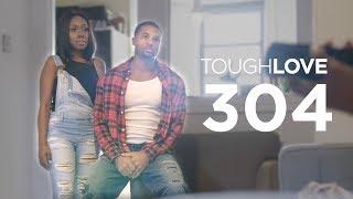 Tough Love | Season 3, Episode 4
