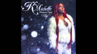 K. Michelle - O Come All Ye Faithful