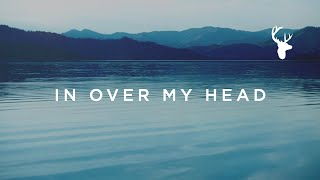 In Over My Head (Official Lyric Video) - Jenn Johnson | We Will Not Be Shaken