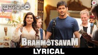 Brahmotsavam - Lyrical Video   Mahesh Babu, Samantha, Kajal Aggarwal & Pranitha