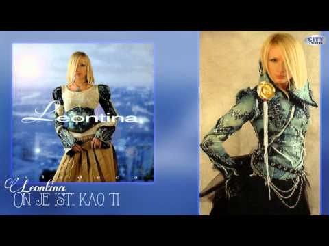 Leontina - On je isti kao ti - (Audio 2001)