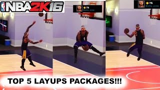 TOP 5 BEST LAYUP PACKAGE!!! | NBA 2K16 | Best Layups To Not Get Blocked