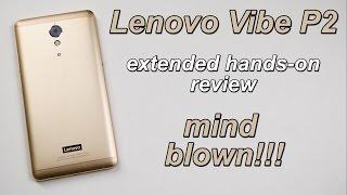 getlinkyoutube.com-Lenovo Vibe P2 Extended Hands-on Review | mind blown!!!