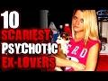 10 Unbelievably Psycho Ex-Lovers II   TWISTED TENS #39