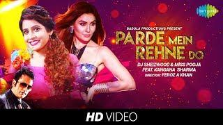 Parde Mein Rehne Do | Cover | DJ Sheizwood | Miss Pooja | Feat Kangana Sharma | HD Video Song