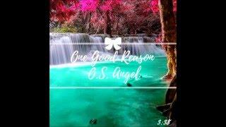 One Good Reason - O.S. Angel
