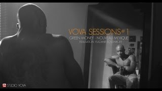Green Money - Vova Sessions #1 (Nouveau Mexique)