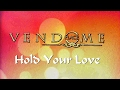 Place Vendome -  Hold Your Love  New Video 2017