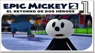 getlinkyoutube.com-Epic Mickey 2 El Retorno de dos Heroes - » Parte 1 « - Español [HD]