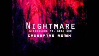 getlinkyoutube.com-[DUBSTEP/HIPHOP] SirensCeol ft. Sean Dee - Nightmare (CROSSF7RE Remix)