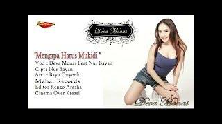 MENGAPA HARUS MUKIDI - DEVA MONAS FT  NURBAYAN karaoke download ( tanpa vokal ) cover