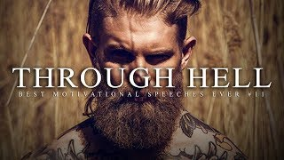 Best Motivational Speech Compilation EVER #11 - THROUGH HELL | 30-Minutes of the Best Motivation