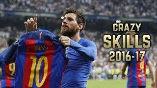 Lionel Messi 2016-17    Crazy Dribbling Skills & Goals